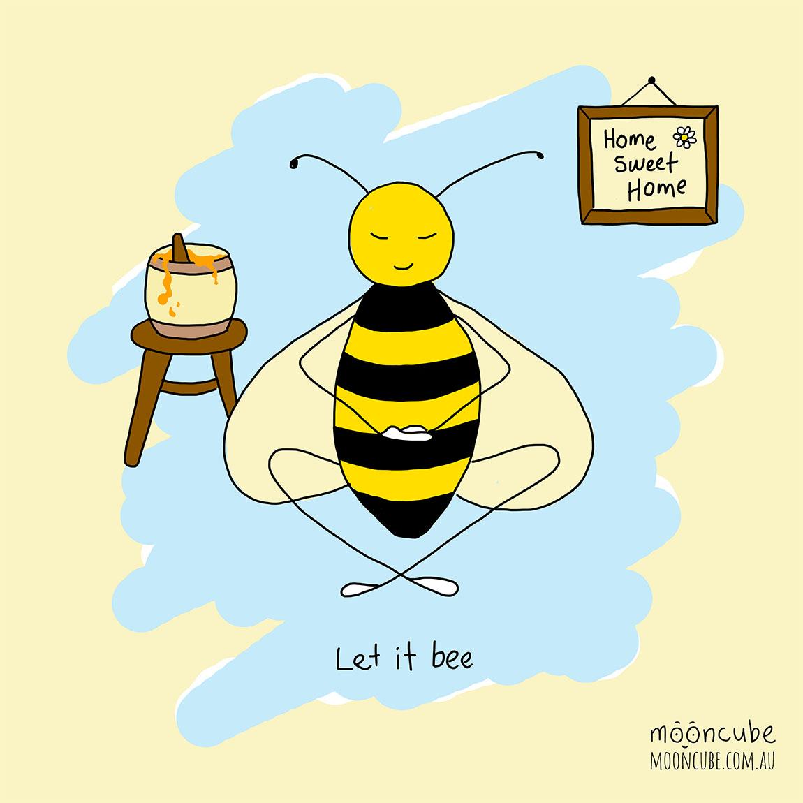 mooncube Artist, Cartoonist. Bee meditating. Let it be.